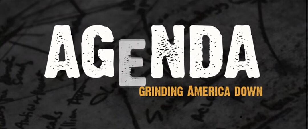 AGENDA – Grinding America Down. The Movie